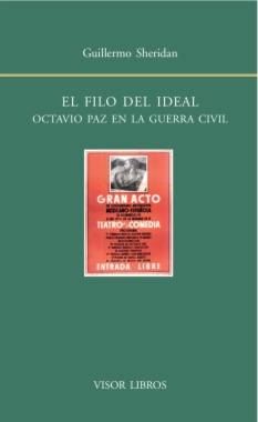 El filo del ideal: Octavio Paz en la Guerra Civil