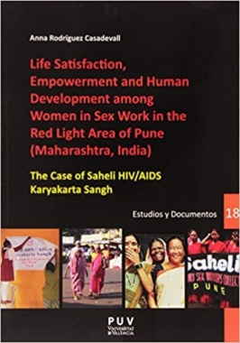 Life satisfaction, empowerment and human development among women in sex work in the Red Light Area of Pune (Maharashtra, India) : the case of Saheli HIV/AIDS Karyakarta Sangh