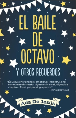 El baile de octavo y otros recuerdos = The Eighth Grade Dance and Other Memories