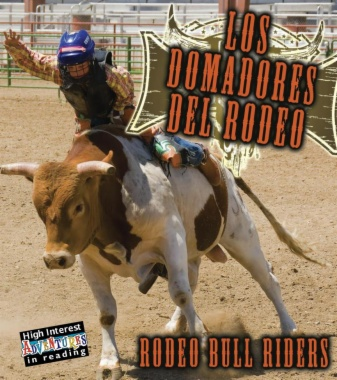 Los domadores del Rodeo = Rodeo bull riders