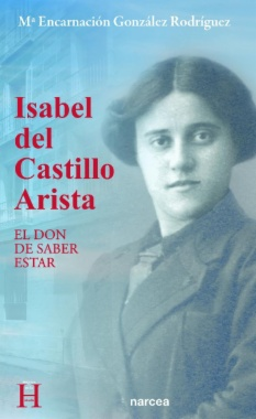 Isabel del Castillo Arista. El don de saber estar