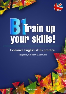 B1 Train up your skills! Extensive English skills practice