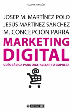 Marketing digital : Guía básica para digitalizar tu empresa