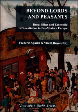 Beyond Lords and peasants : rural elites and economic differentiation in pre-modern Europe