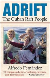 Adrift : the Cuban raft people