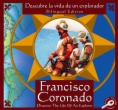 Francisco Coronado : Descubre la vida de un explorador = Francisco Coronado : Discover the life of an explorer