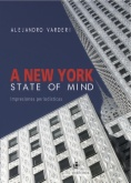 A New York state of mind : Impresiones periodísticas