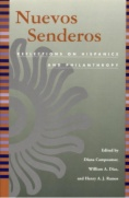 Nuevos Senderos : reflections on Hispanics and Philanthropy