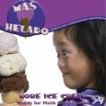 Más helado : palabras para comparaciones matemáticas = More ice cream : words for math comparisons