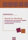 Words for working : professional and academic English for international business and economics