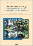 The southern mystique : food, gender and houses in southern fiction and films