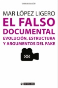 El falso documental : Evolución, estructura y argumentos del fake