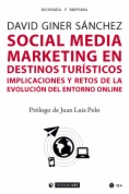 Social Media Marketing en destinos turísticos: implicaciones y retos de la evolución del entorno online