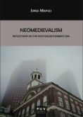 Neomedievalism : reflections on the post-enlightenment era