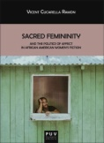 Sacred femininity and the politics of affect in African American women