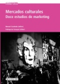 Mercados culturales : Doce estudios de marketing