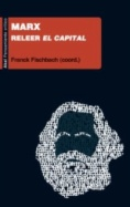 Marx : releer El capital
