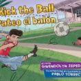 I kick the ball = Pateo el balón