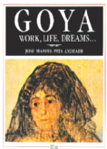 Goya : Work, Life, Dreams