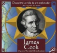 James Cook : Descubre la vida de un explorador = James Cook : Discover the life of an explorer