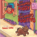The runaway piggy = El cochinito fugitivo
