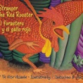 The stranger and the red rooster = El forastero y el gallo rojo