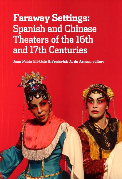 Faraway settings : Spanish and Chinese theaters of the 16th and 17th centuries